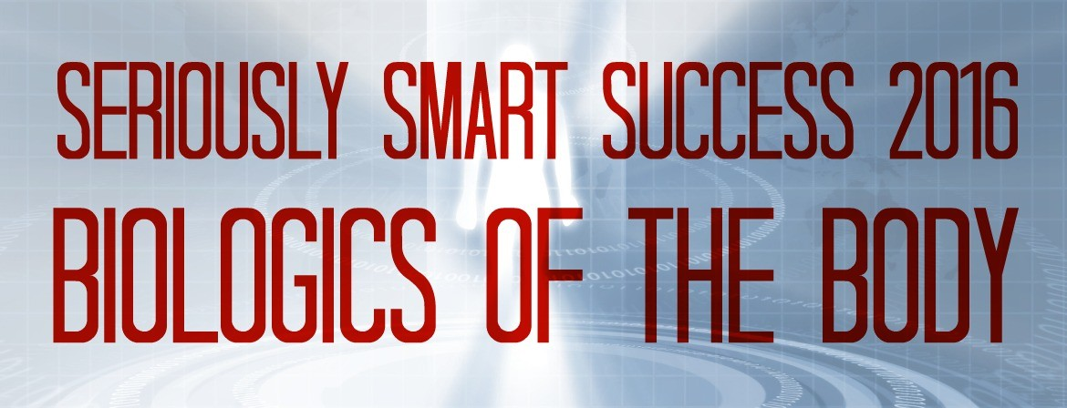 Seriously Smart Succes Biologics of the Body